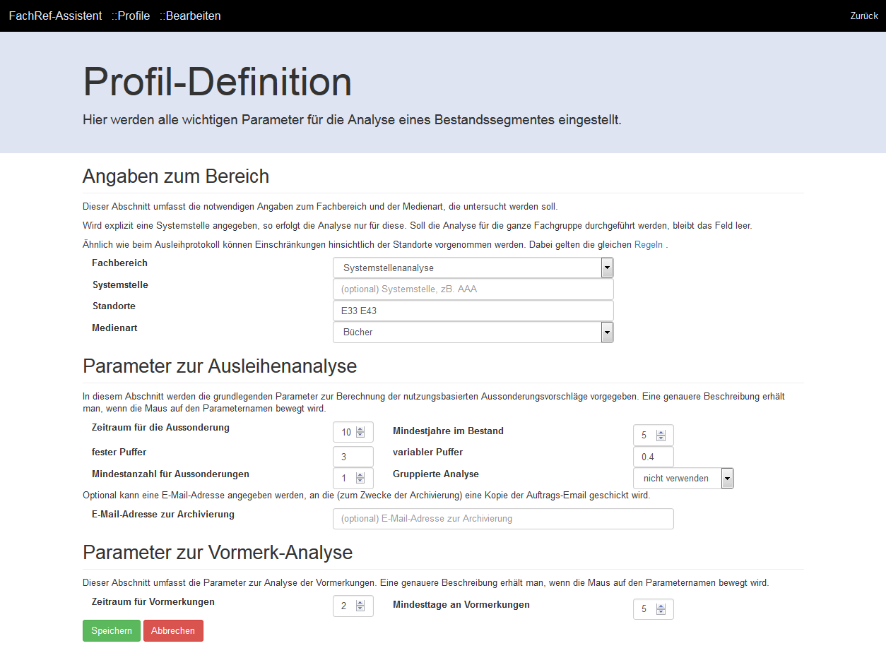 "Screenshot 3: Definition of profile for a certain subject. In the first block (""Angaben zum Bereich"") the subject, collections and media are defined. The second block (""Parameter zur Ausleihanalyse"") allows for the input of the parameters used to calculate the weeding potential. The last block (""Parameter zur Vormerk-Analyse"") offers parameters used to calculate purchase recommendations based on the requests put on the individual items."